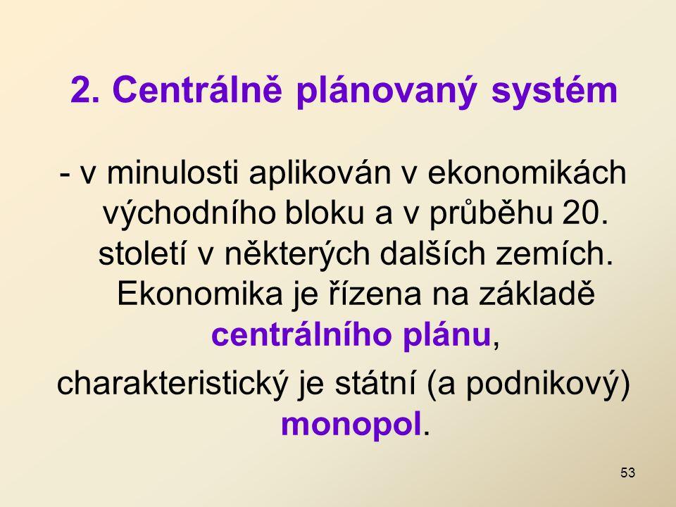 2. Centrálně plánovaný systém