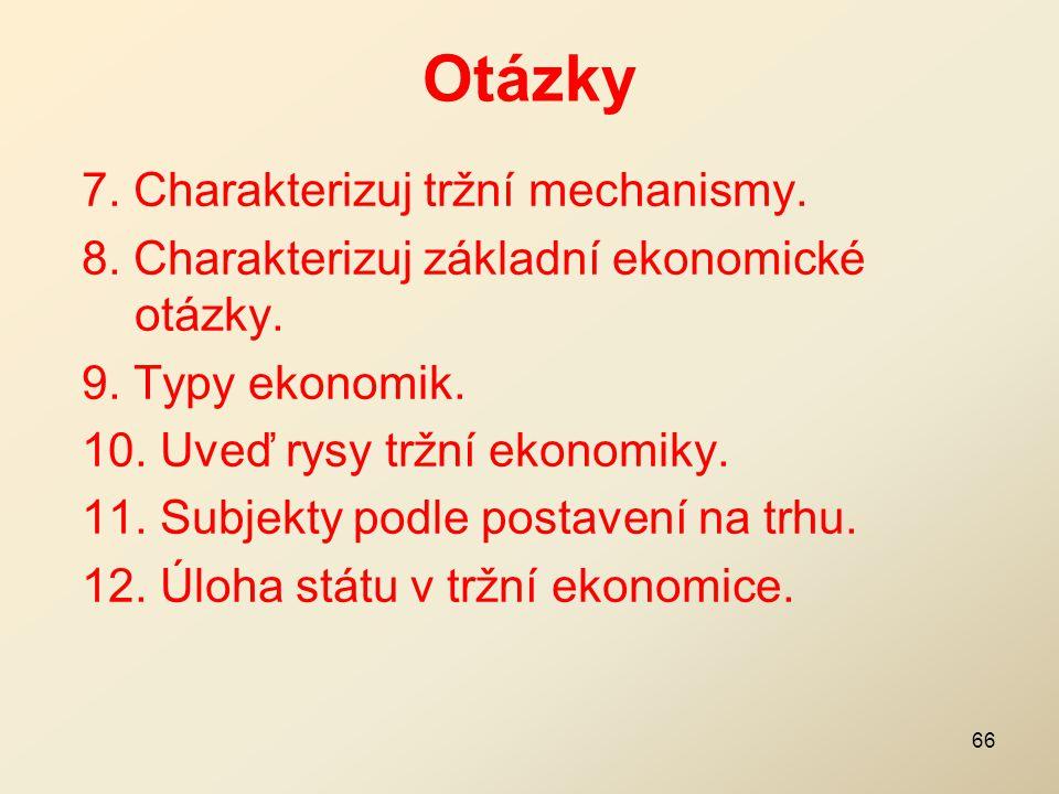 Otázky 7. Charakterizuj tržní mechanismy.