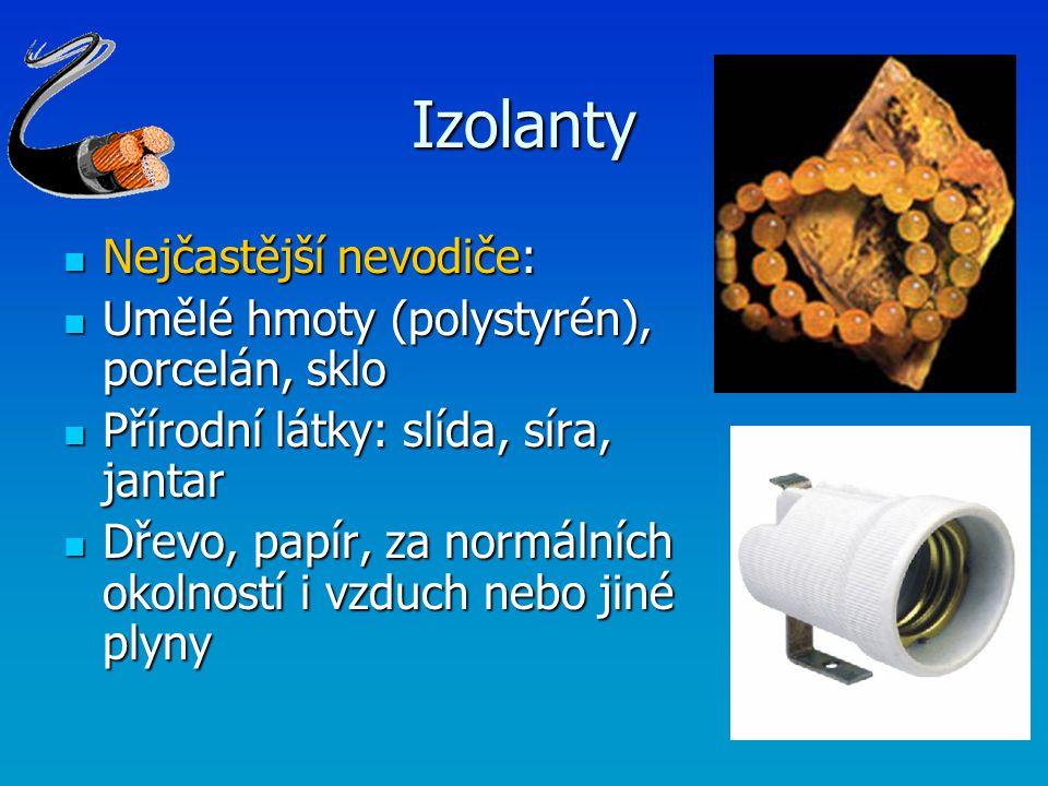 Izolanty Nejčastější nevodiče: