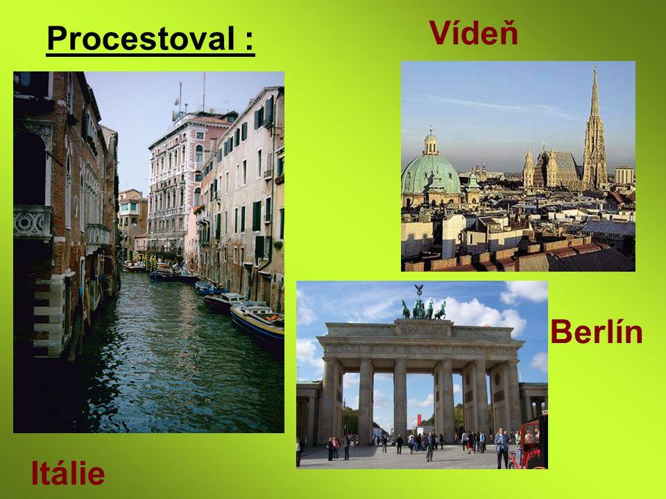 Vídeň Procestoval : Berlín Itálie