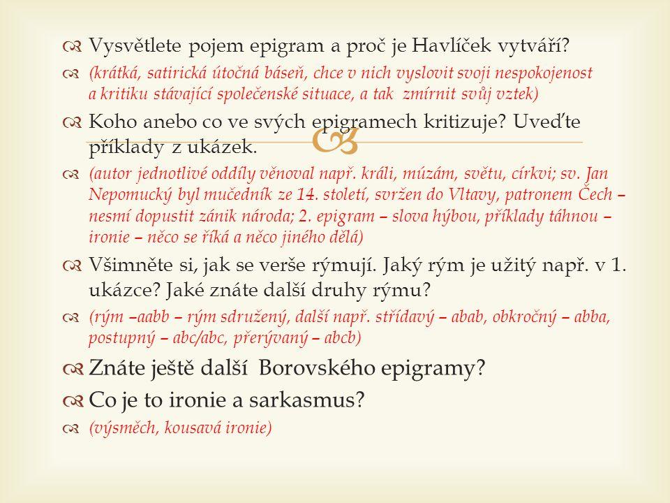 Znáte ještě další Borovského epigramy Co je to ironie a sarkasmus
