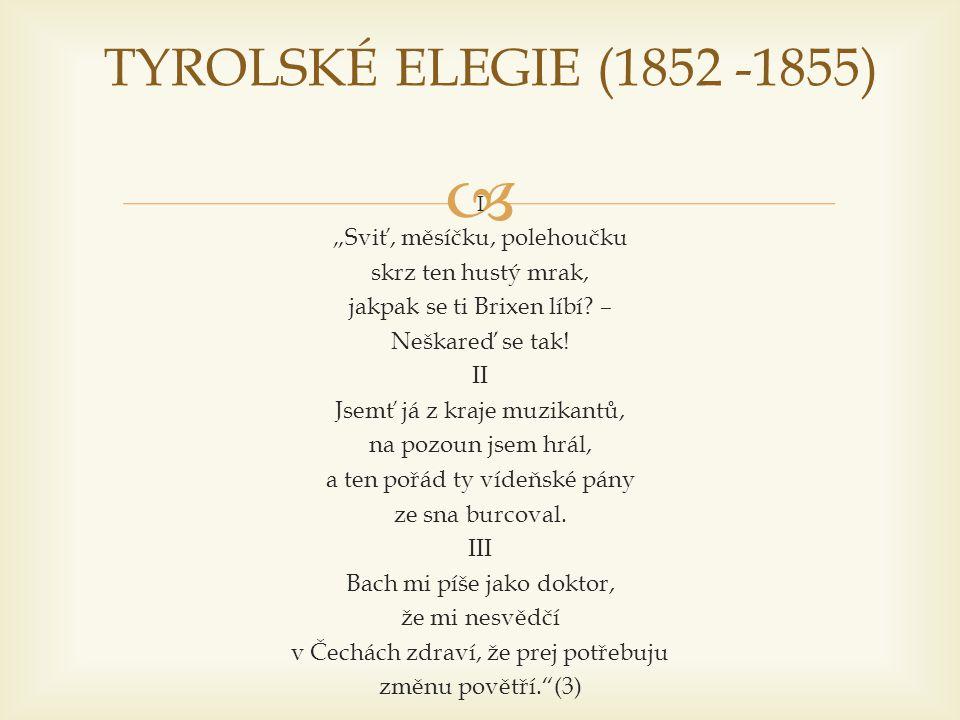 """TYROLSKÉ ELEGIE (1852 -1855) """"Sviť, měsíčku, polehoučku"""
