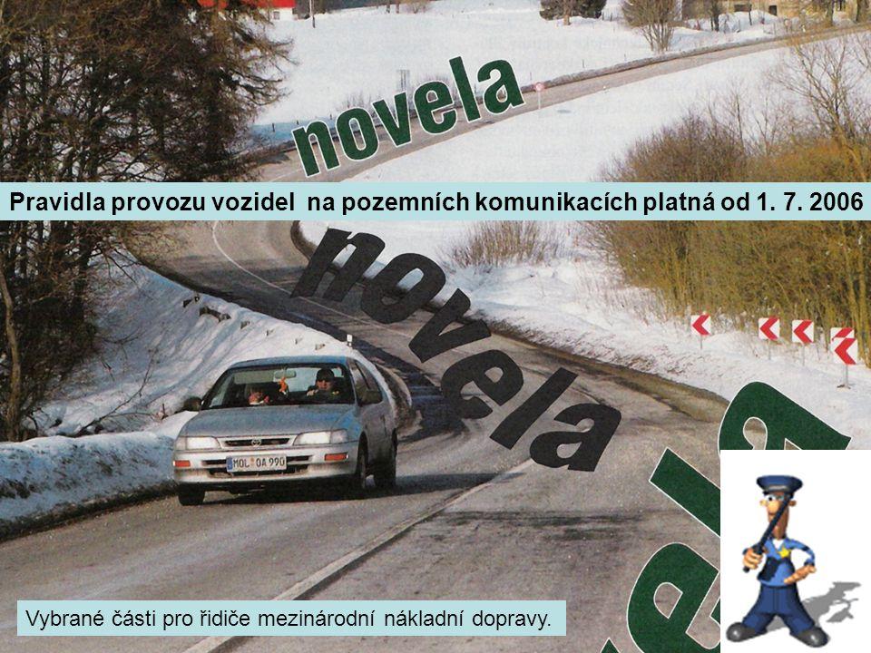 Pravidla provozu vozidel na pozemních komunikacích platná od 1. 7. 2006