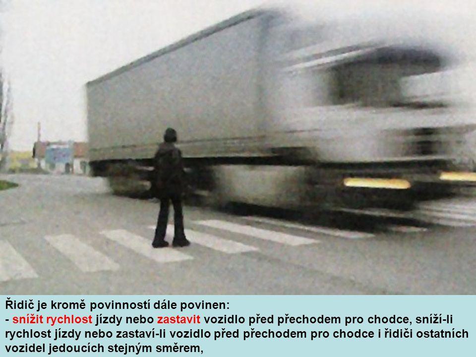 Řidič je kromě povinností dále povinen: