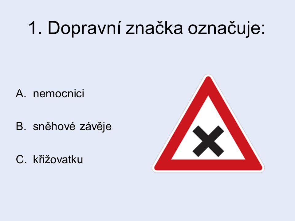 1. Dopravní značka označuje: