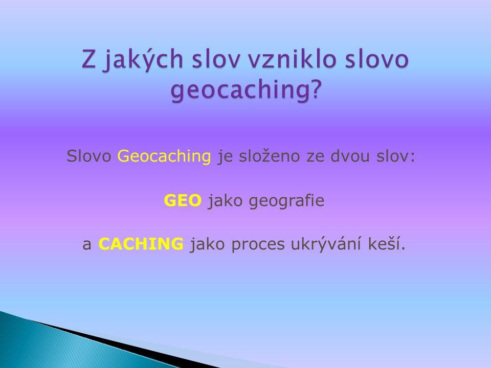 Z jakých slov vzniklo slovo geocaching