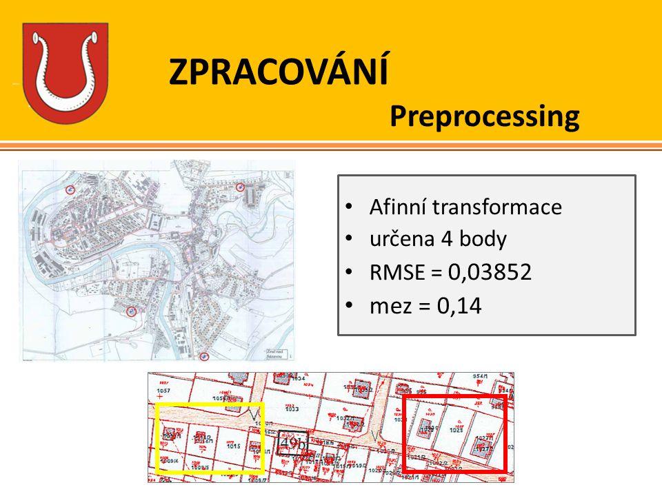 ZPRACOVÁNÍ Preprocessing mez = 0,14 Afinní transformace určena 4 body