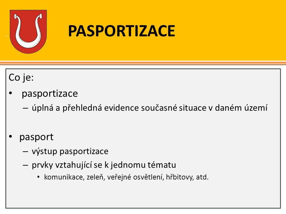 PASPORTIZACE Co je: pasportizace pasport