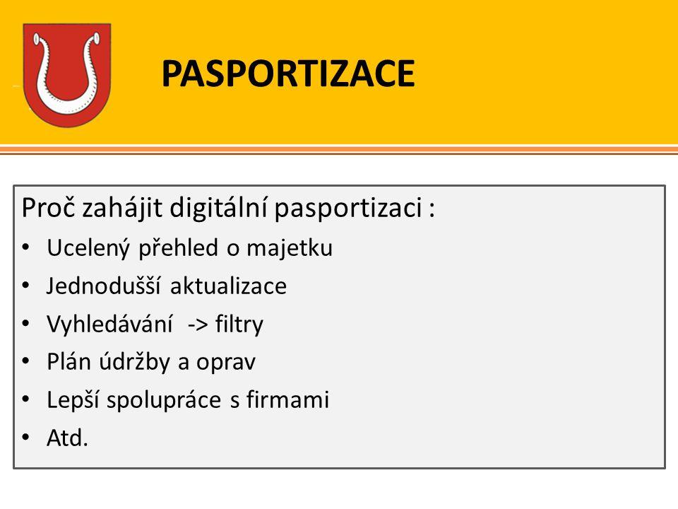 PASPORTIZACE Proč zahájit digitální pasportizaci :