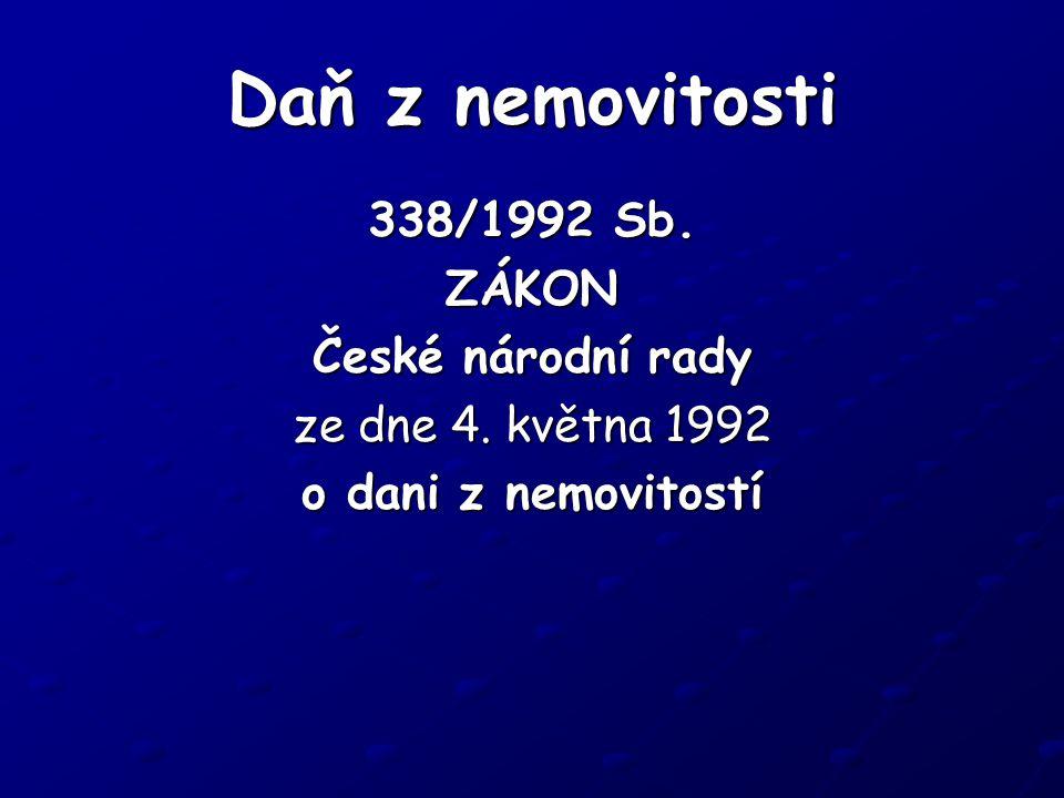 Daň z nemovitosti 338/1992 Sb. ZÁKON České národní rady