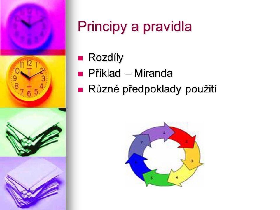 Principy a pravidla Rozdíly Příklad – Miranda