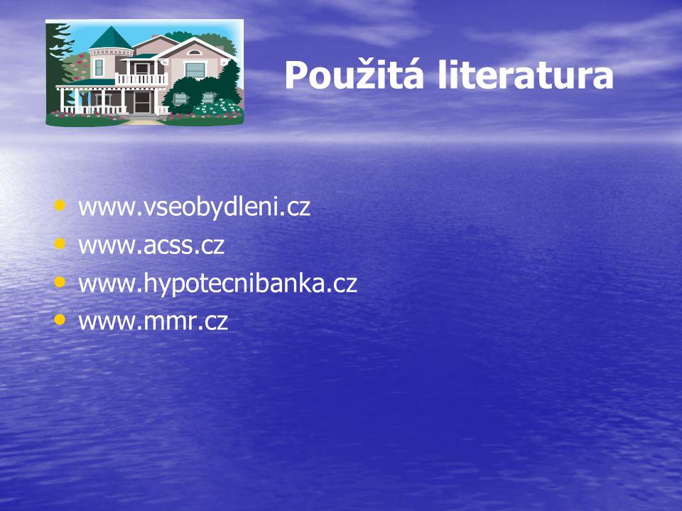 Použitá literatura www.vseobydleni.cz www.acss.cz