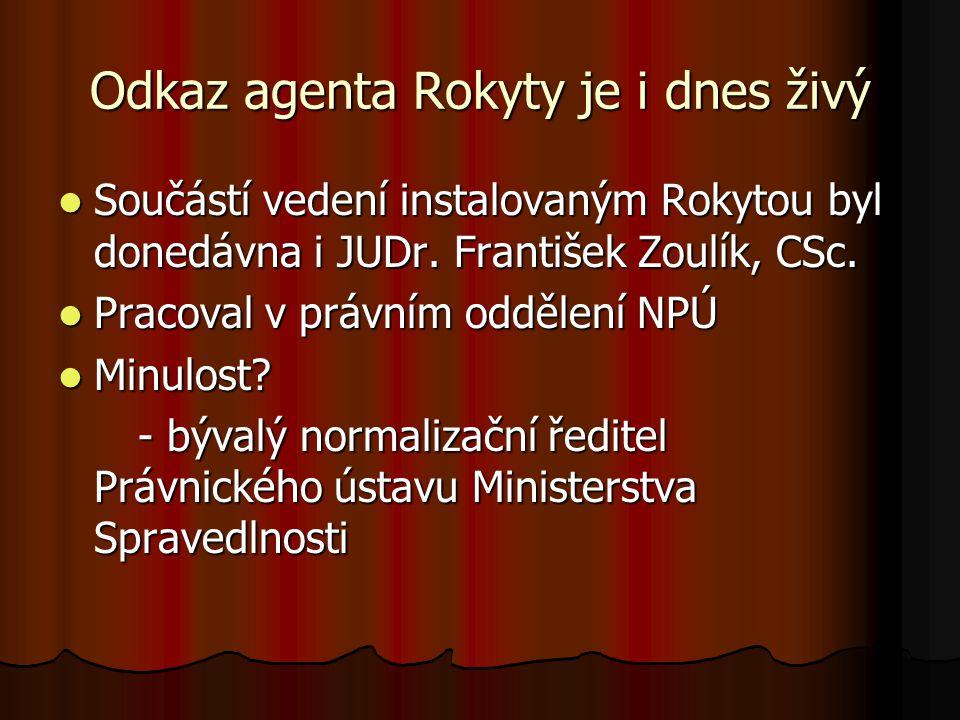 Odkaz agenta Rokyty je i dnes živý