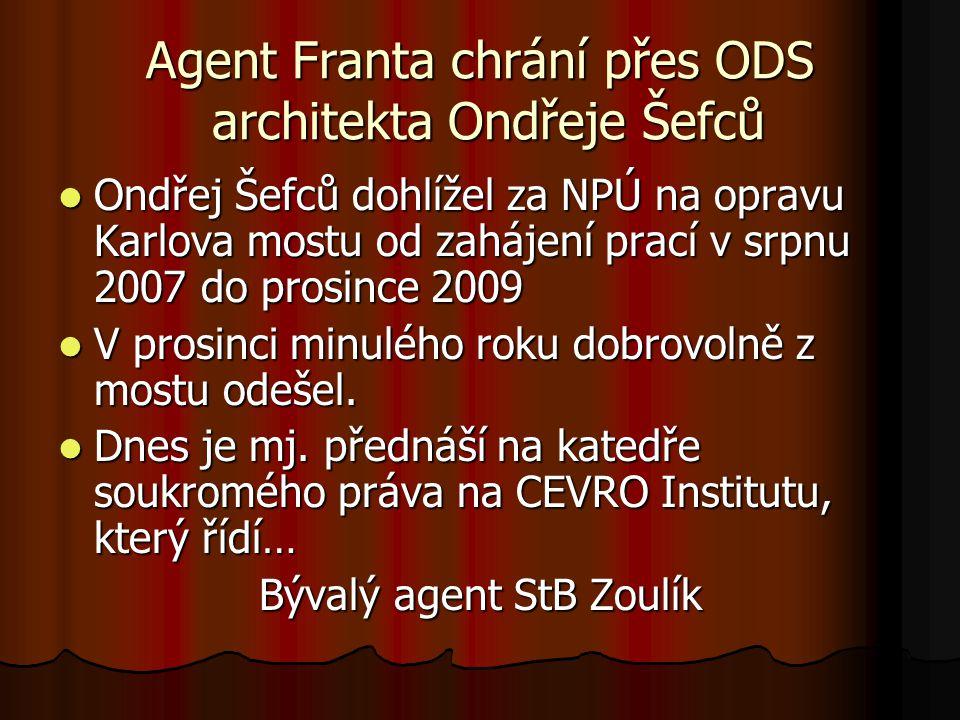 Agent Franta chrání přes ODS architekta Ondřeje Šefců