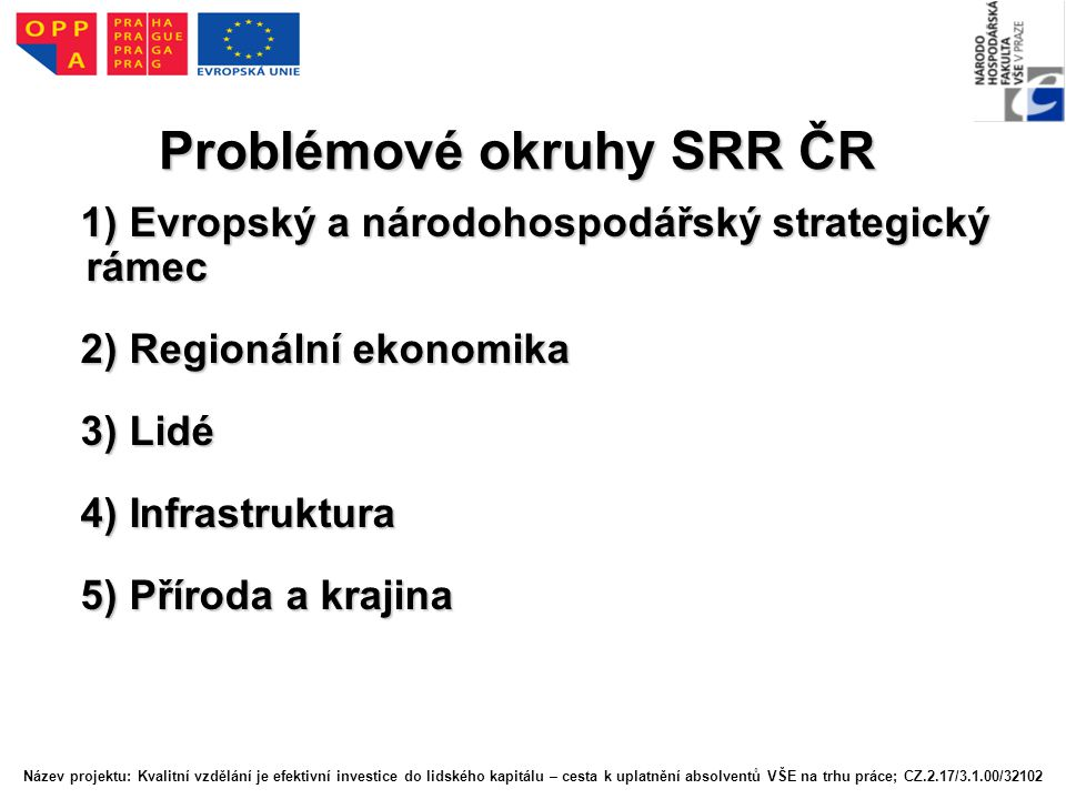 Problémové okruhy SRR ČR