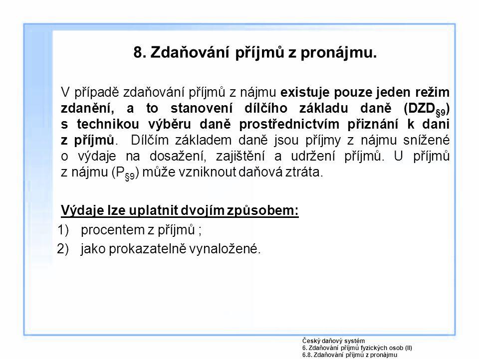 8. Zdaňování příjmů z pronájmu.