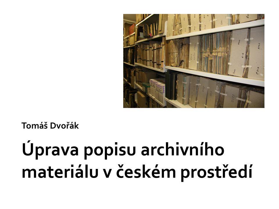 Úprava popisu archivního materiálu v českém prostředí