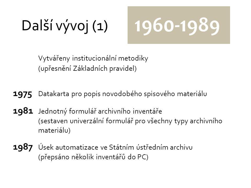 Další vývoj (1) 1960-1989. Vytvářeny institucionální metodiky. (upřesnění Základních pravidel)