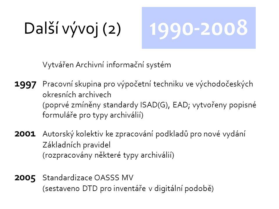 Další vývoj (2) 1990-2008. Vytvářen Archivní informační systém. 1997 Pracovní skupina pro výpočetní techniku ve východočeských okresních archivech.