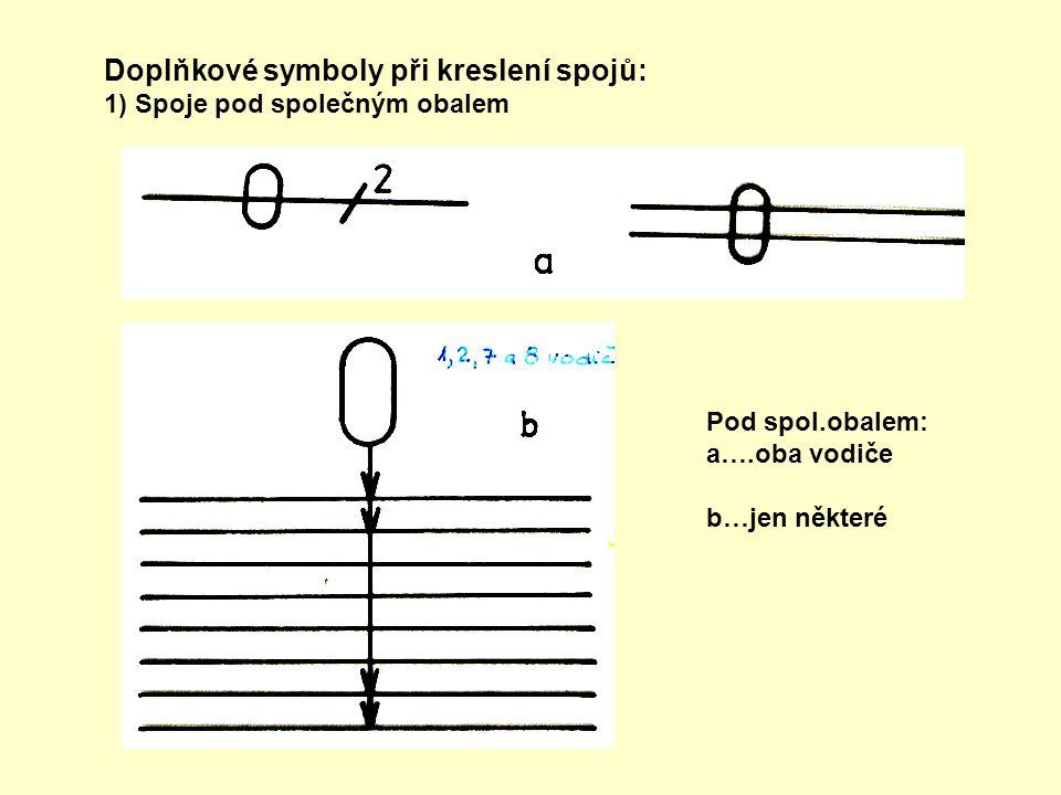Doplňkové symboly při kreslení spojů: