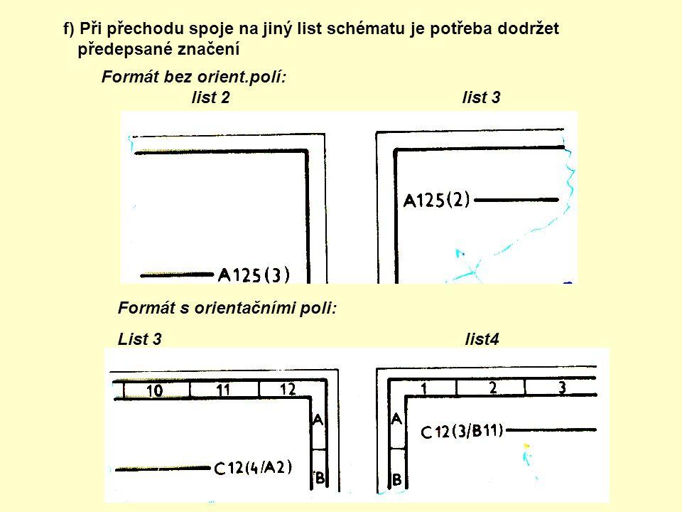f) Při přechodu spoje na jiný list schématu je potřeba dodržet