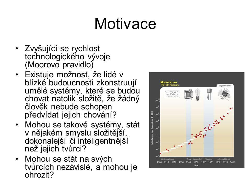 Motivace Zvyšující se rychlost technologického vývoje (Moorovo pravidlo)