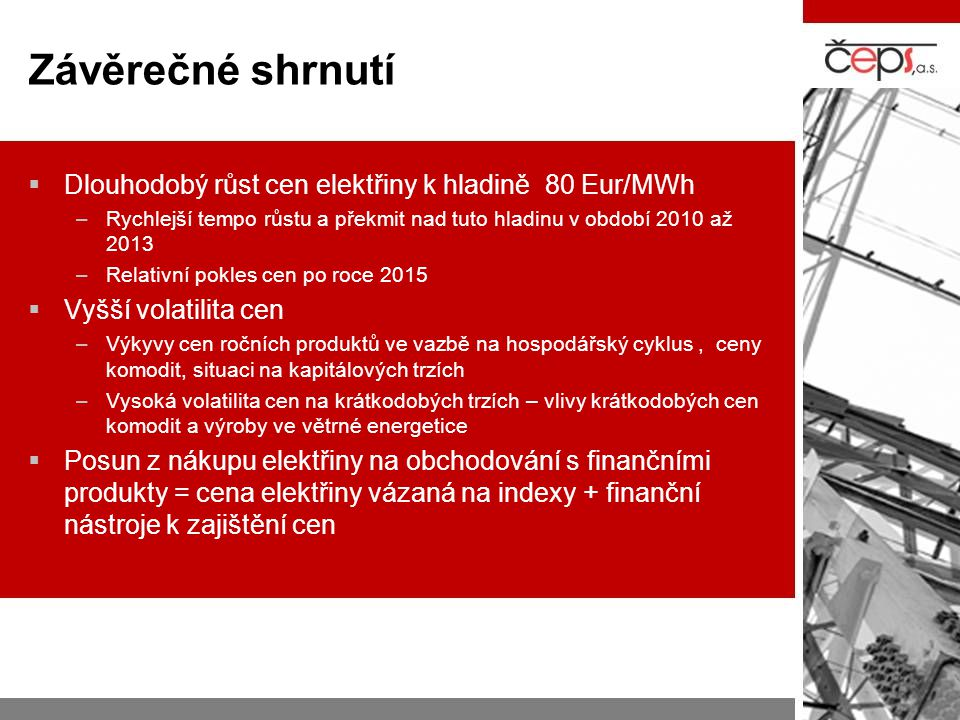 Závěrečné shrnutí Dlouhodobý růst cen elektřiny k hladině 80 Eur/MWh