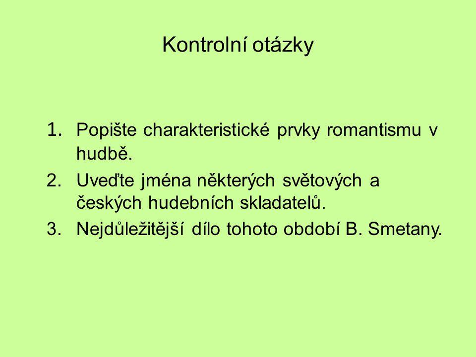 1. Popište charakteristické prvky romantismu v hudbě.
