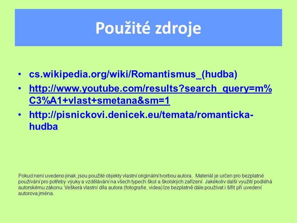 Použité zdroje cs.wikipedia.org/wiki/Romantismus_(hudba)