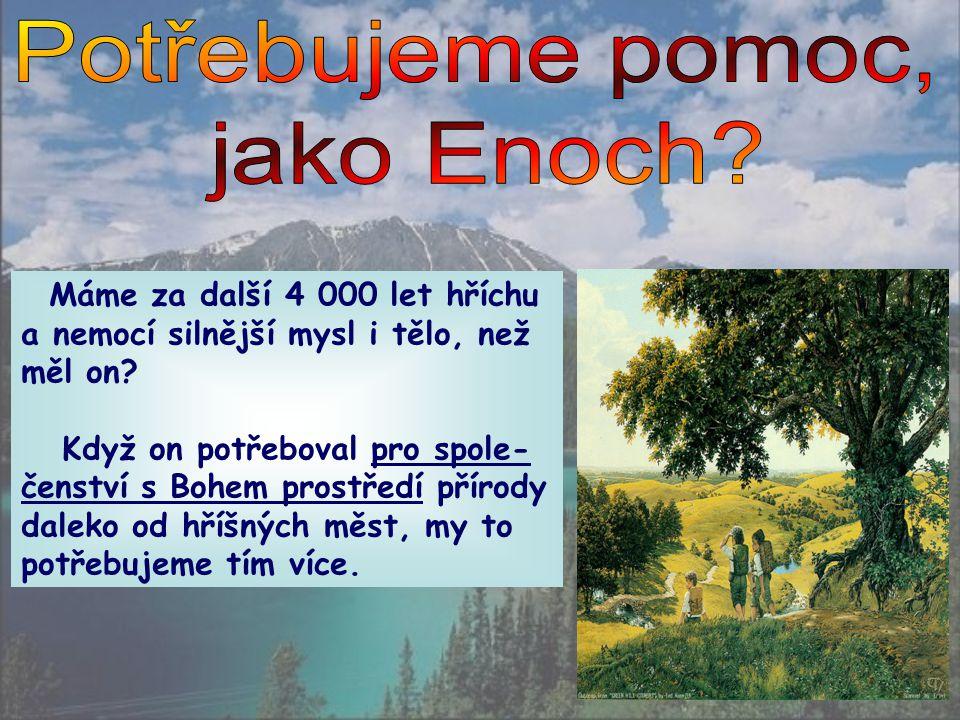 Potřebujeme pomoc, jako Enoch