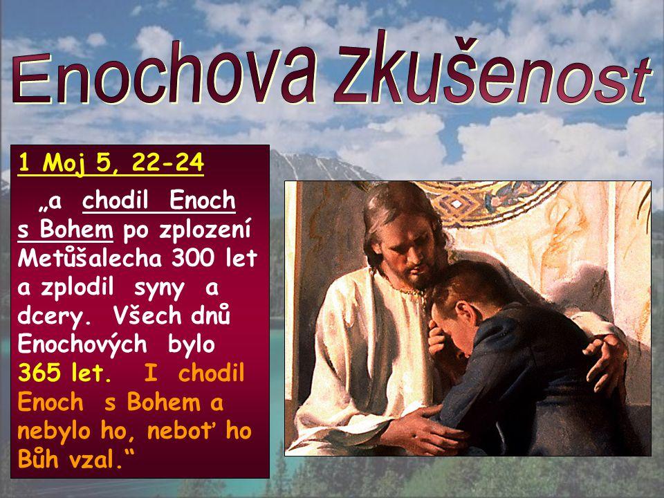 Enochova zkušenost 1 Moj 5, 22-24