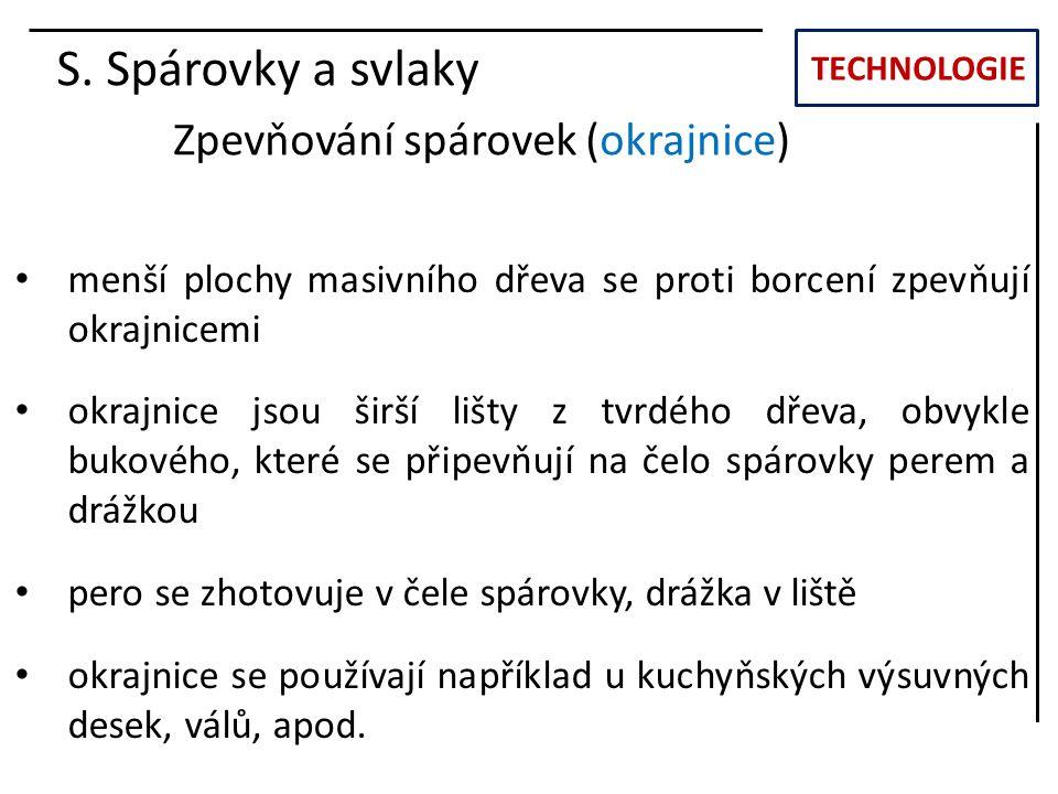 S. Spárovky a svlaky Zpevňování spárovek (okrajnice)