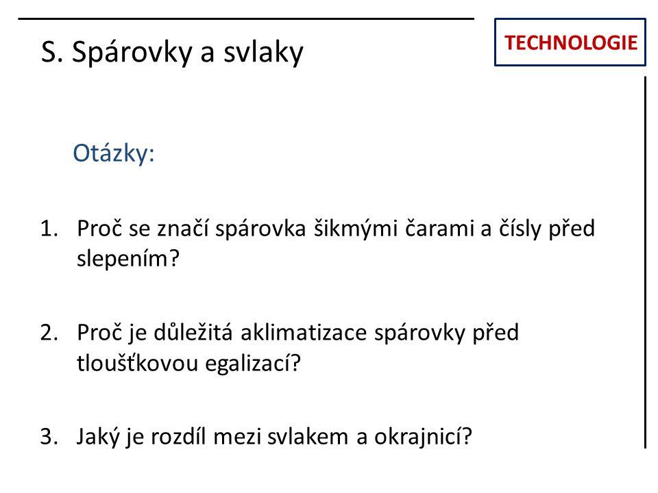 S. Spárovky a svlaky Otázky:
