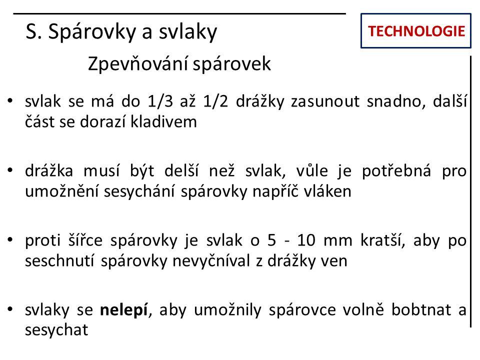 S. Spárovky a svlaky Zpevňování spárovek