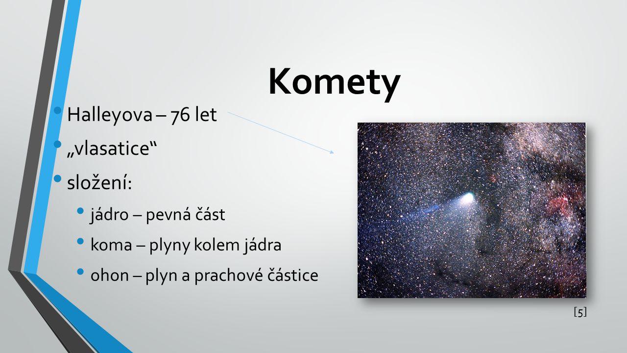 """Komety Halleyova – 76 let """"vlasatice složení: jádro – pevná část"""