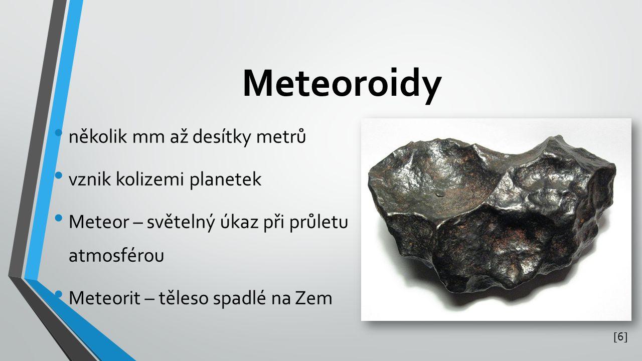 Meteoroidy několik mm až desítky metrů vznik kolizemi planetek