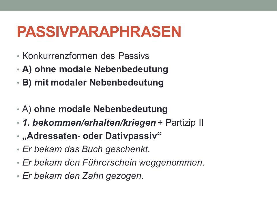 PASSIVPARAPHRASEN Konkurrenzformen des Passivs