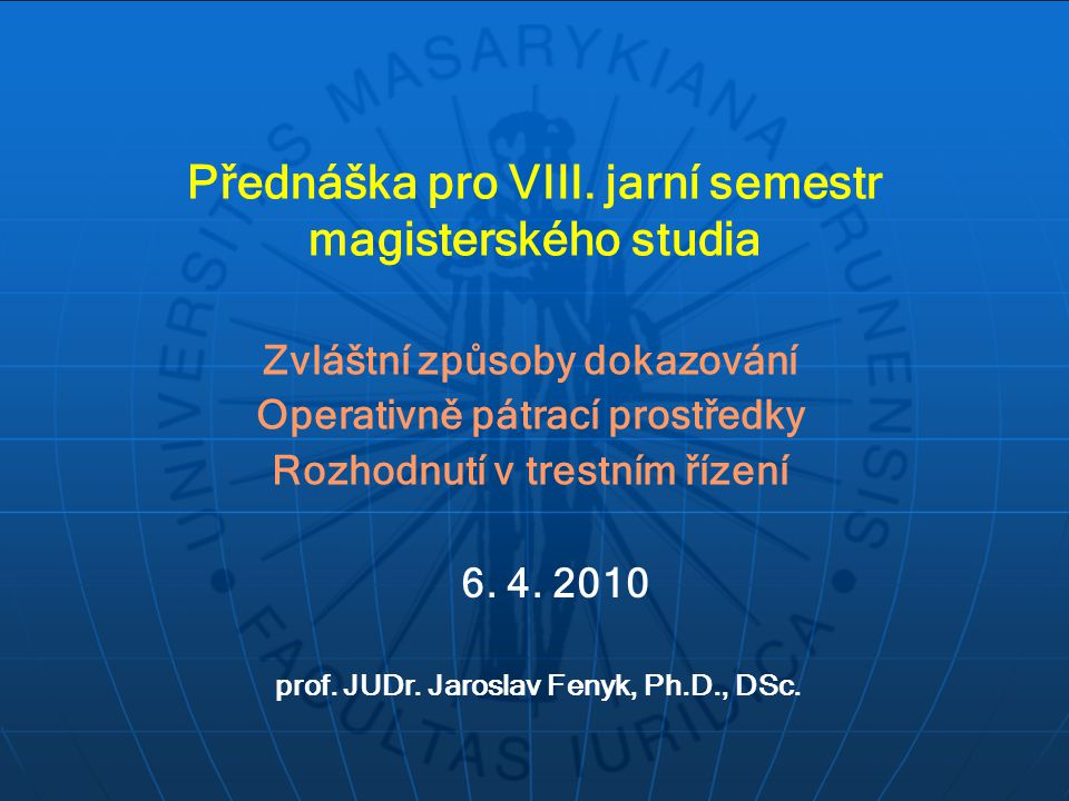 Přednáška pro VIII. jarní semestr magisterského studia