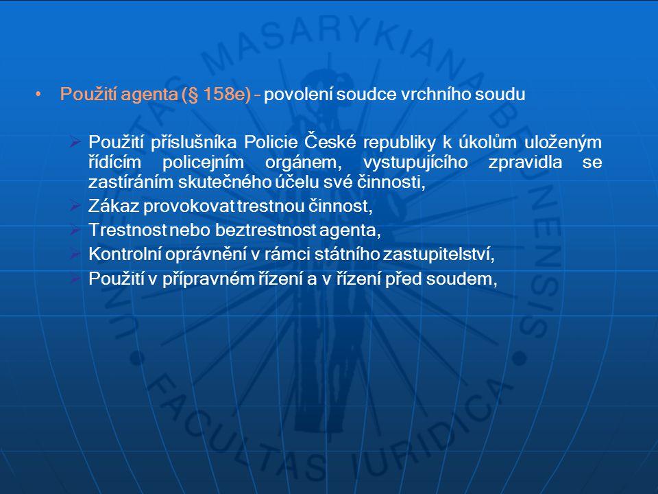 Použití agenta (§ 158e) – povolení soudce vrchního soudu