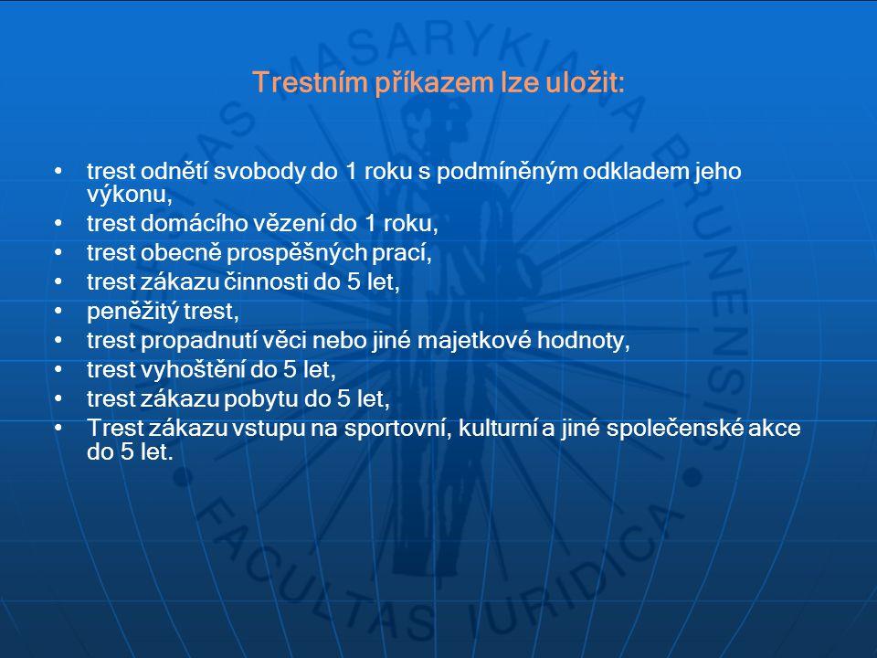 Trestním příkazem lze uložit: