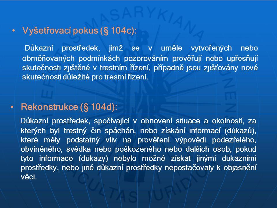 Vyšetřovací pokus (§ 104c):