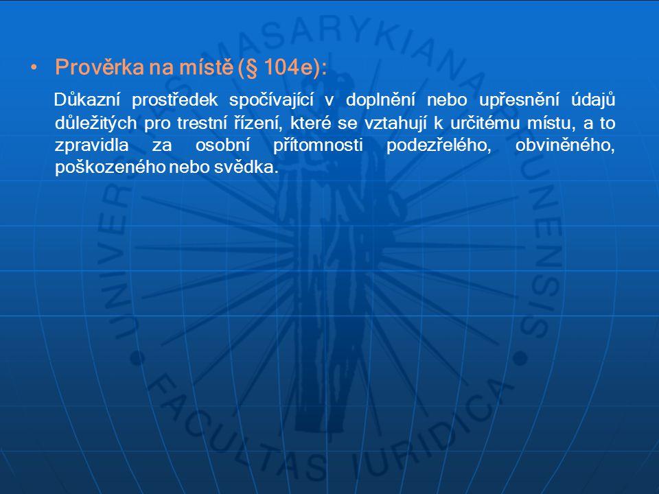 Prověrka na místě (§ 104e):