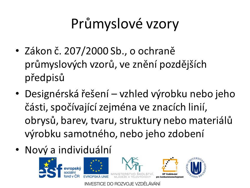 Průmyslové vzory Zákon č. 207/2000 Sb., o ochraně průmyslových vzorů, ve znění pozdějších předpisů.