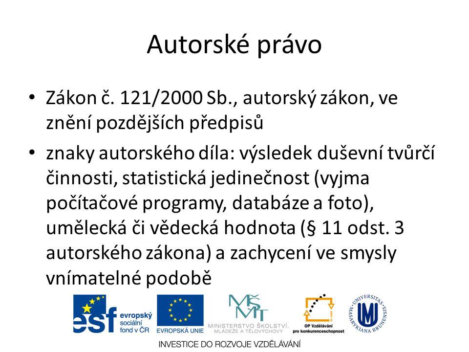 Autorské právo Zákon č. 121/2000 Sb., autorský zákon, ve znění pozdějších předpisů.