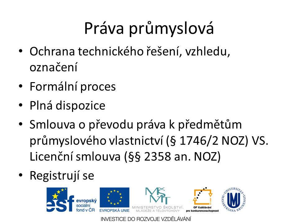 Práva průmyslová Ochrana technického řešení, vzhledu, označení