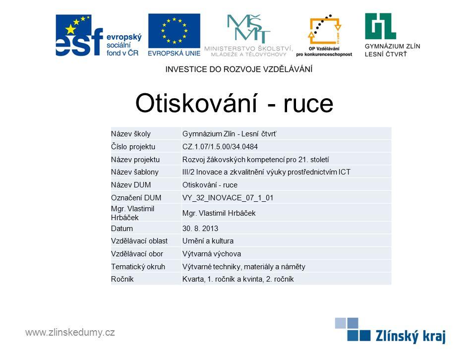 Otiskování - ruce www.zlinskedumy.cz Název školy