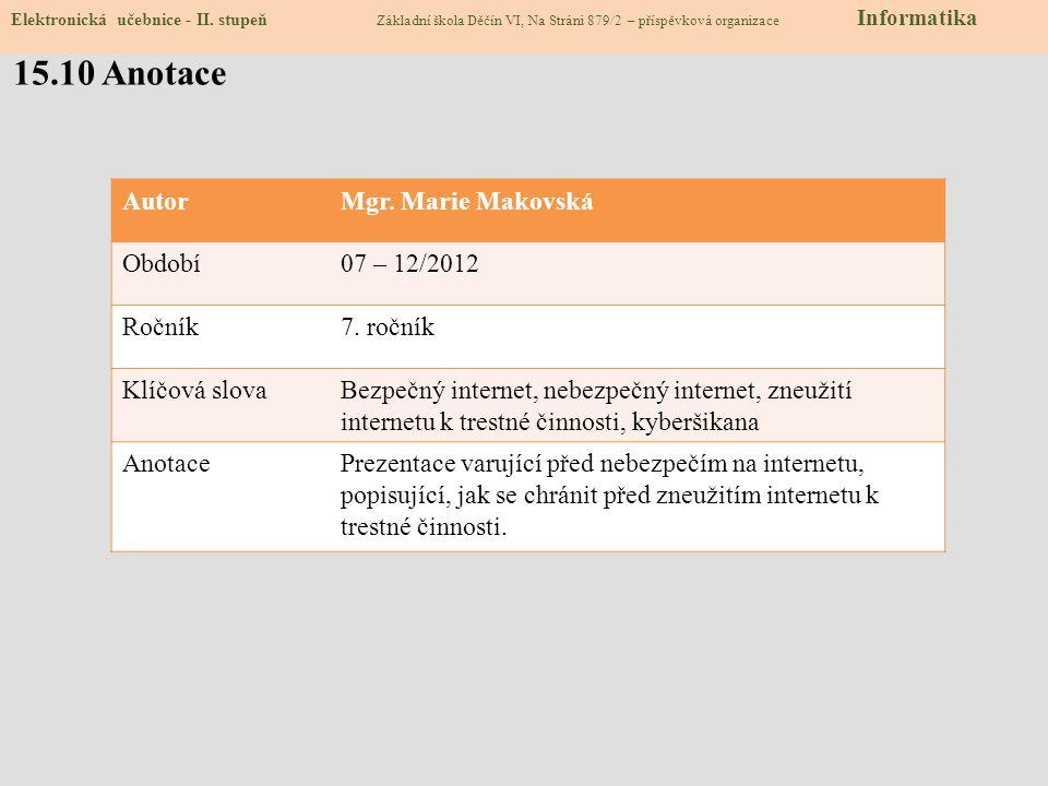 15.10 Anotace Autor Mgr. Marie Makovská Období 07 – 12/2012 Ročník