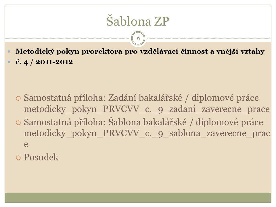 Šablona ZP Metodický pokyn prorektora pro vzdělávací činnost a vnější vztahy. č. 4 / 2011-2012.