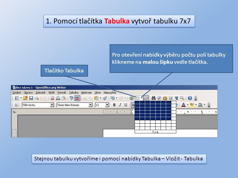 1. Pomocí tlačítka Tabulka vytvoř tabulku 7x7