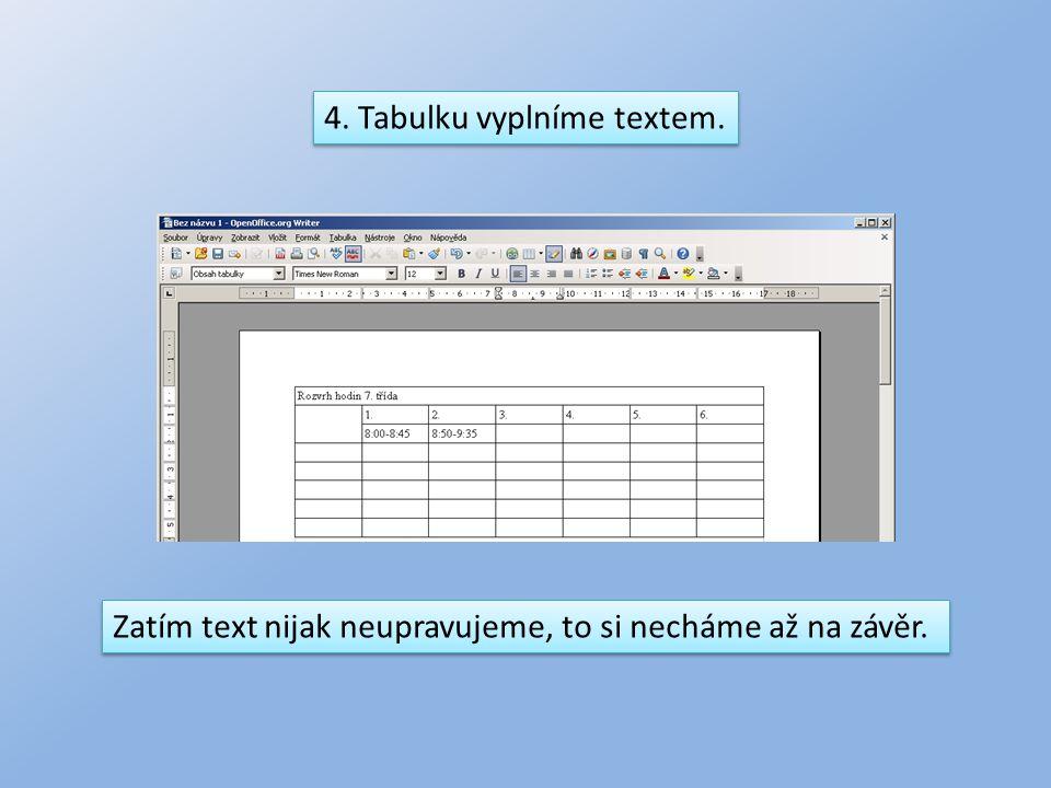 4. Tabulku vyplníme textem.